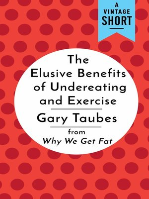 cover image of The Elusive Benefits of Undereating and Exercising
