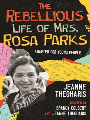 cover image of The Rebellious Life of Mrs. Rosa Parks (Young Readers Edition)