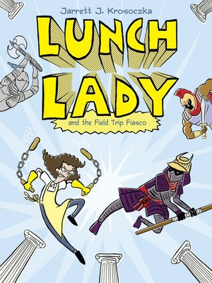 cover image of Lunch Lady and the Field Trip Fiasco