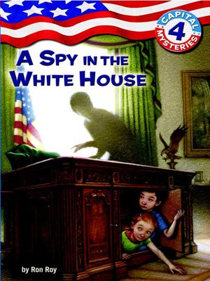 cover image of A Spy in the White House
