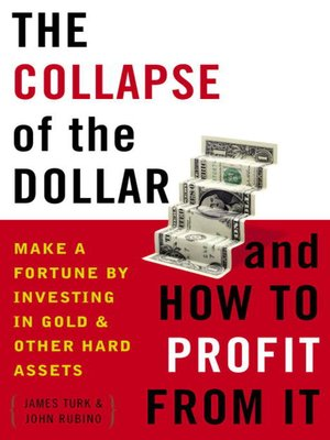 cover image of The Collapse of the Dollar and How to Profit from It