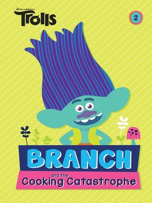 cover image of Branch and the Cooking Catastrophe (DreamWorks Trolls Chapter Book #2)
