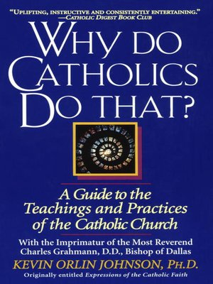 cover image of Why Do Catholics Do That?