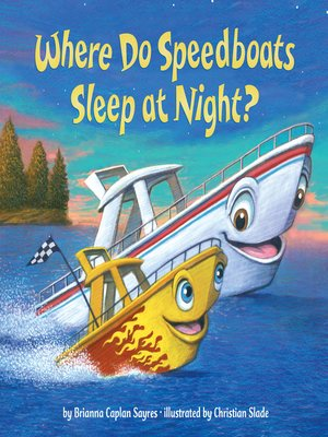 cover image of Where Do Speedboats Sleep at Night?