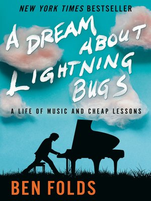A Dream About Lightning Bugs by Ben Folds · OverDrive