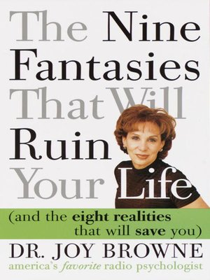 cover image of The Nine Fantasies That Will Ruin Your Life (and the Eight Realities That Will Save You)