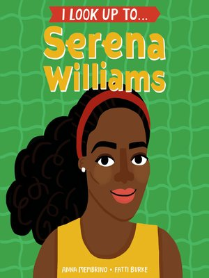 cover image of I Look Up To... Serena Williams