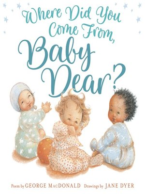 cover image of Where Did You Come from, Baby Dear?