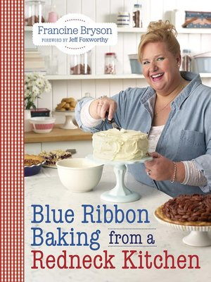 cover image of Blue Ribbon Baking from a Redneck Kitchen