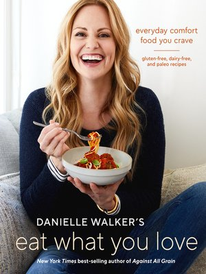 cover image of Danielle Walker's Eat What You Love