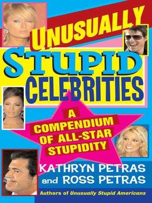 cover image of Unusually Stupid Celebrities