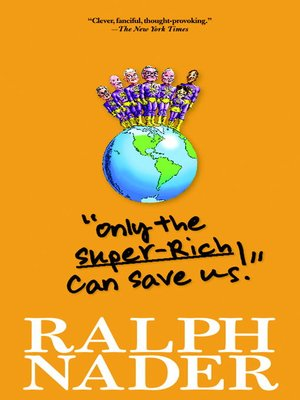 "cover image of ""Only the Super-Rich Can Save Us!"""