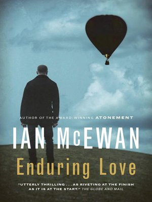 obsessive love ian mcewan enduring love Obsessive ardor also features in ian mcewan's new novel, enduring love—but as a sharp antidote to the illusory longing in popular stories and songs brought together by a ballooning accident, two men exchange words briefly, but fatefully: this moment is the catalyst for an obsession by the younger man, jed parry, for the protagonist of the .