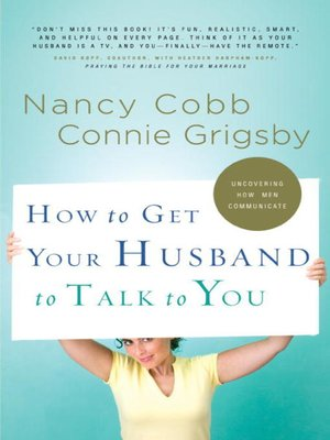 cover image of How to Get Your Husband to Talk to You
