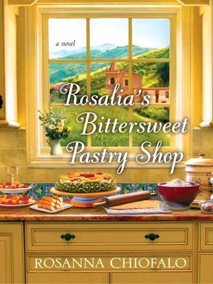 cover image of Rosalia's Bittersweet Pastry Shop