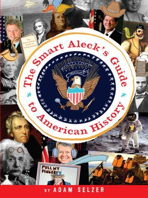 cover image of The Smart Aleck's Guide to American History