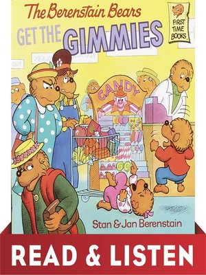cover image of The Berenstain Bears Get the Gimmies