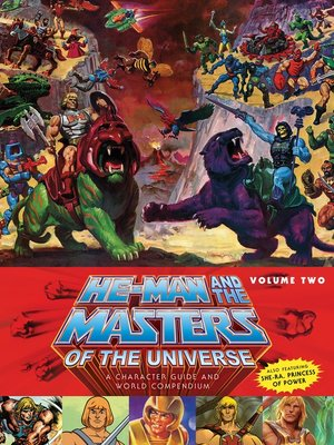 cover image of He-Man and the Masters of the Universe: A Character Guide and World Compendium, Volume 2