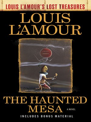 cover image of The Haunted Mesa (Louis L'Amour's Lost Treasures)