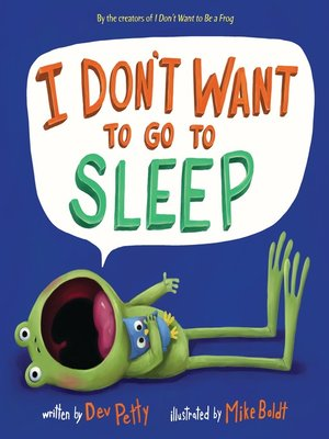cover image of I Don't Want to Go to Sleep