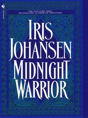 Midnight Warrior By Iris Johansen Overdrive Rakuten Overdrive