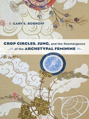 cover image of Crop Circles, Jung, and the Reemergence of the Archetypal Feminine