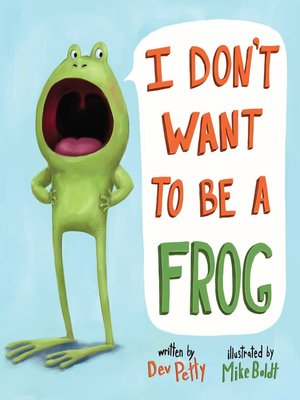cover image of I Don't Want to Be a Frog