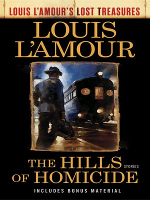 cover image of The Hills of Homicide (Louis L'Amour's Lost Treasures)
