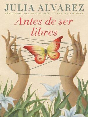 cover image of Antes de ser libres