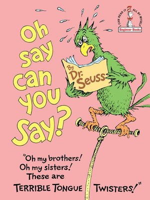 cover image of Oh, Say Can You Say?
