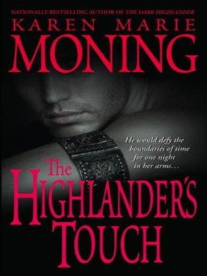 The highlanders touch by karen marie moning overdrive rakuten the highlanders touch highlander series book 3 highlander by karen marie moning ebook fandeluxe Gallery