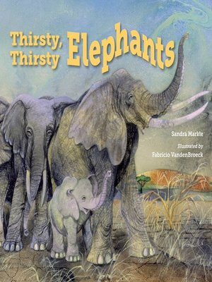 cover image of Thirsty, Thirsty Elephants