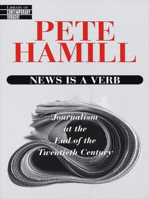 journalism at the end of the twentieth century in news is a verb pete hamill By pete hamill, isbn: 9780345425287, paperback bulk books at wholesale prices min 25 copies free shipping & price match guarantee.