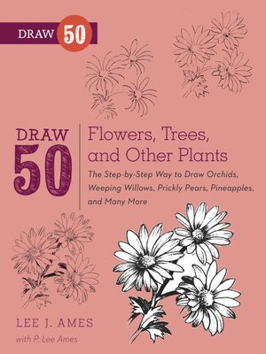 cover image of Draw 50 Flowers, Trees, and Other Plants