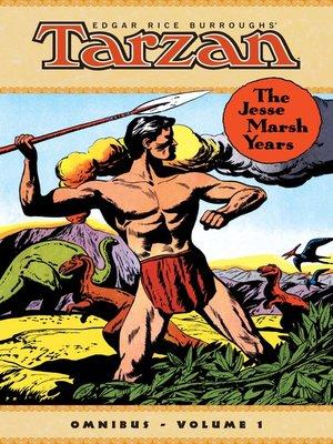 cover image of Edgar Rice Burroughs' Tarzan: The Jesse Marsh Years, Omnibus Volume 1