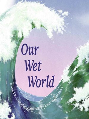 cover image of Our Wet World