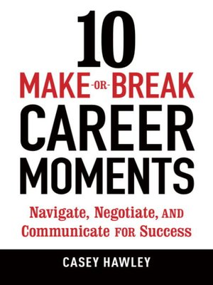 cover image of 10 Make-or-Break Career Moments