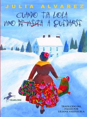 cover image of Cuando Tía Lola Vino (de Visita) a Quedarse