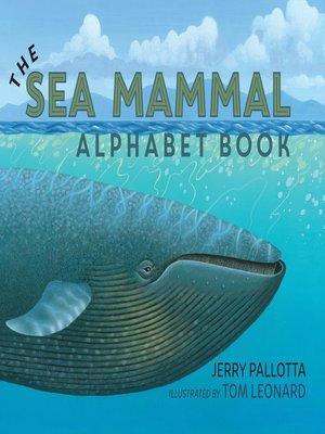 cover image of The Sea Mammal Alphabet Book
