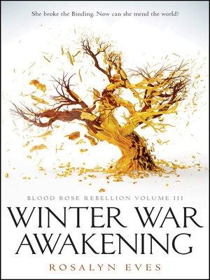 cover image of Winter War Awakening (Blood Rose Rebellion, Book 3)