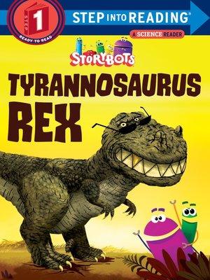 cover image of Tyrannosaurus Rex (StoryBots)