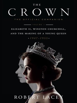 cover image of The Official Companion, Volume 1: Elizabeth II, Winston Churchill, and the Making of a Young Queen (1947-1955)