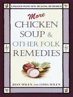 cover image of More Chicken Soup & Other Folk Remedies