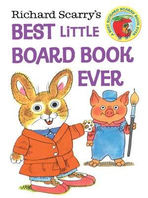 cover image of Richard Scarry's Best Little Board Book Ever