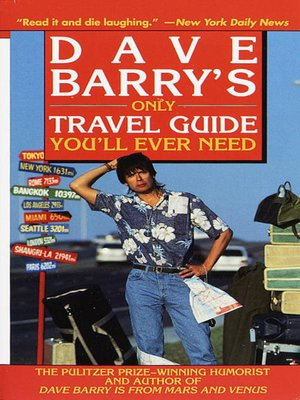 cover image of Dave Barry's Only Travel Guide You'll Ever Need