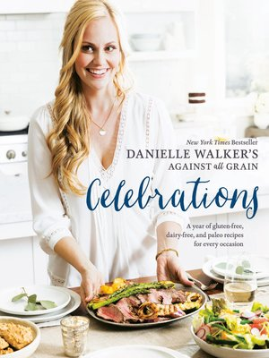 cover image of Danielle Walker's Against All Grain Celebrations