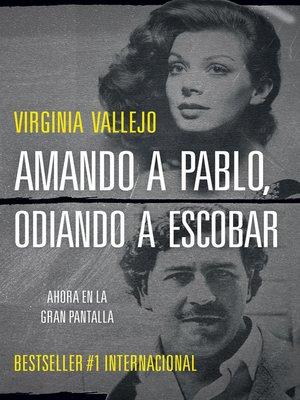 cover image of Amando a Pablo, odiando a Escobar