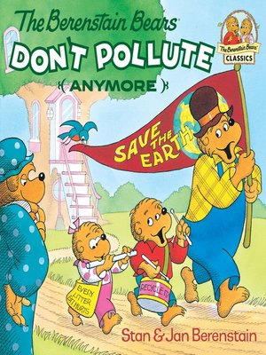 cover image of The Berenstain Bears Don't Pollute (Anymore)
