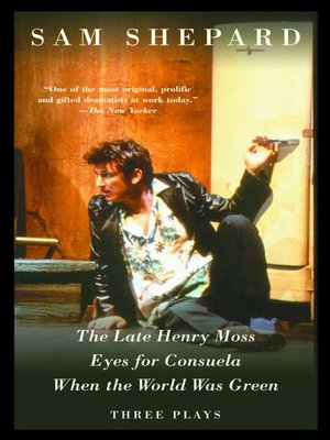 cover image of The Late Henry Moss, Eyes for Consuela, When the World Was Green