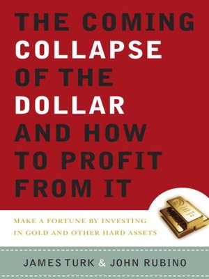 cover image of The Coming Collapse of the Dollar and How to Profit from It